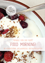 Food Morning!